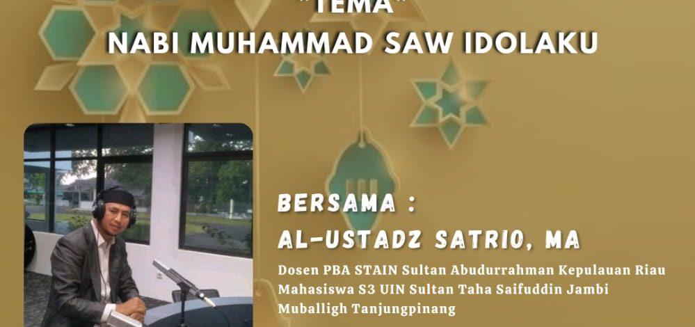 Nabi Muhammad SAW adalah Idolaku Religi Pagi Satrio,M.A RRI Tanjungpinang